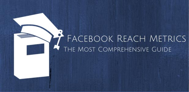 Facebook Reach Metrics: The Ultimate Guide to