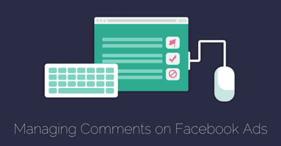 Managing comments on Facebook ads