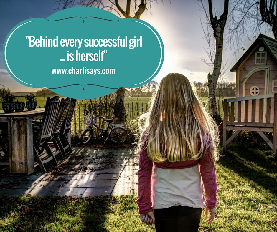 Behind every successful girl is herself