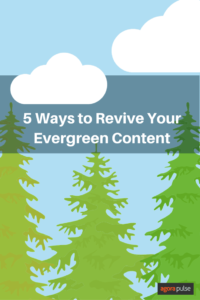 5 Great Ways to Revive Your Evergreen Content