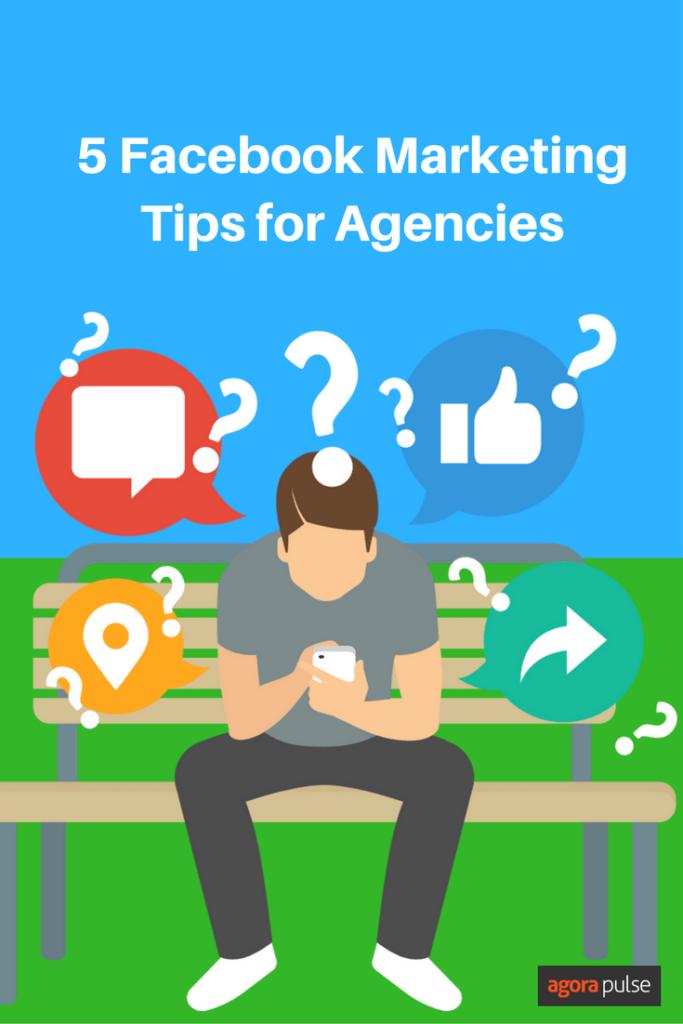 Five super helpful Facebook marketing tips for agencies