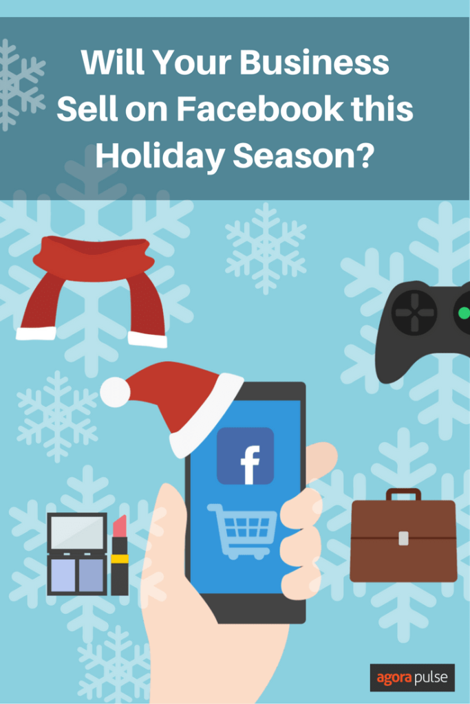 Will your business sell on Facebook this holiday season?