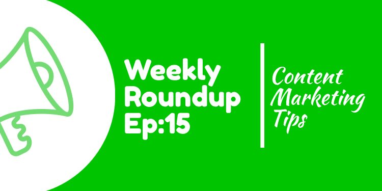content marketing roundup