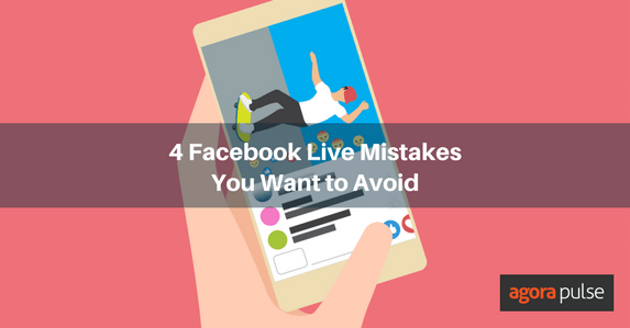 facebook live mistakes