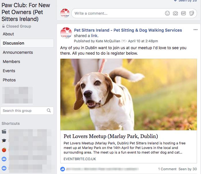 Keep my Facebook group alive: Pet Sitters Ireland invite their Paw Club members to offline meet ups.