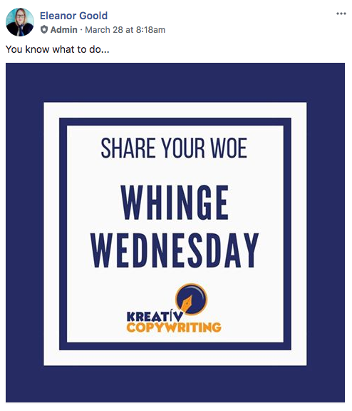Keep my Facebook group alive: Whinge Wednesday was a popular weekly thread on The Copywriter Facebook group