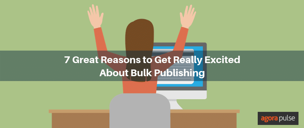 great reasons to get excited about bulk publishing