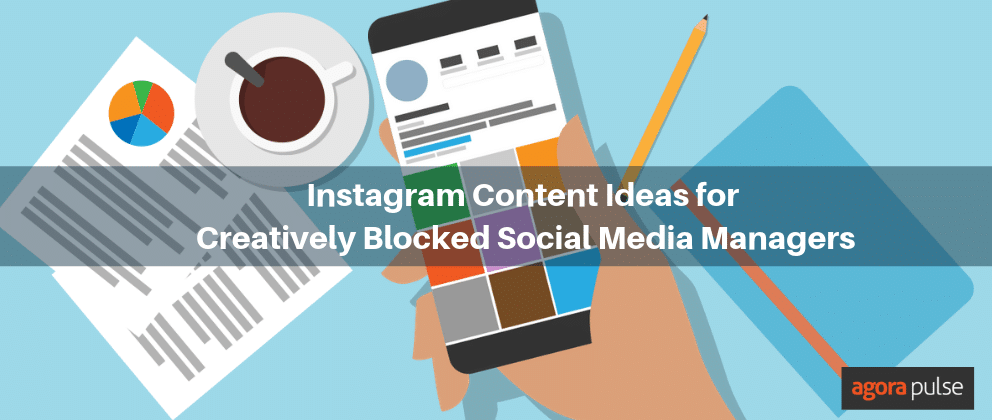 Instagram content ideas for creatively blocked social media managers