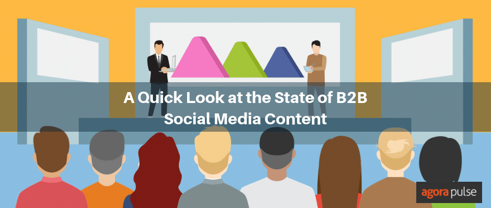 a quick look at the state of b2b social media content