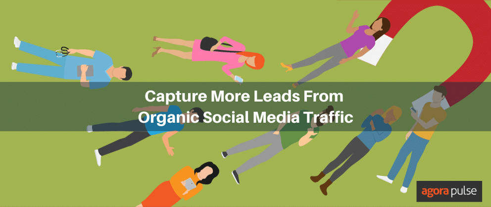 capture more leads from organic social media traffic