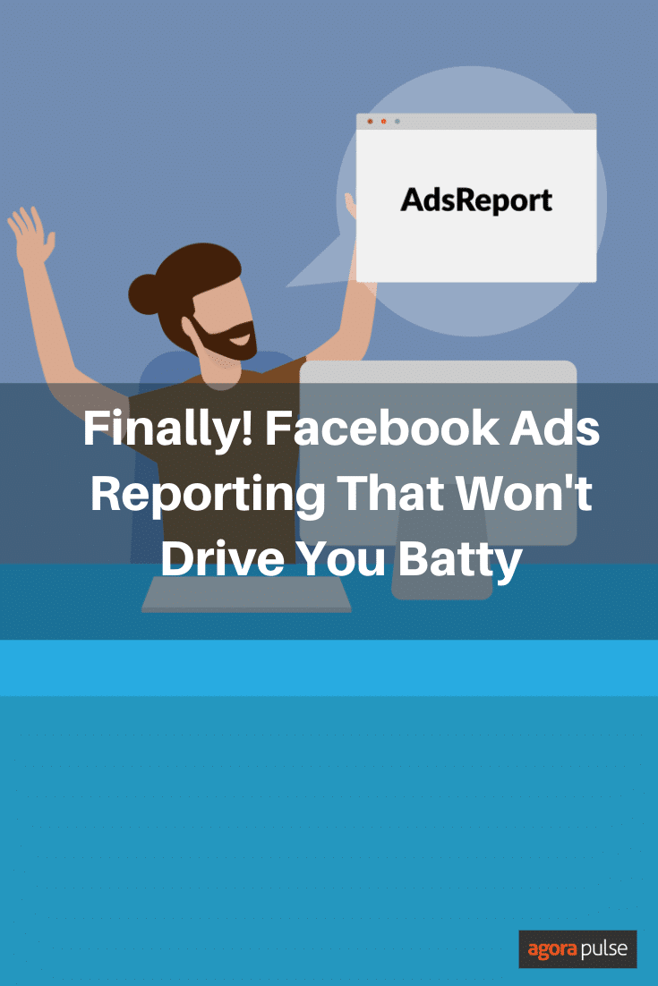 Facebook Ads Reporting That Won\'t Drive You Batty