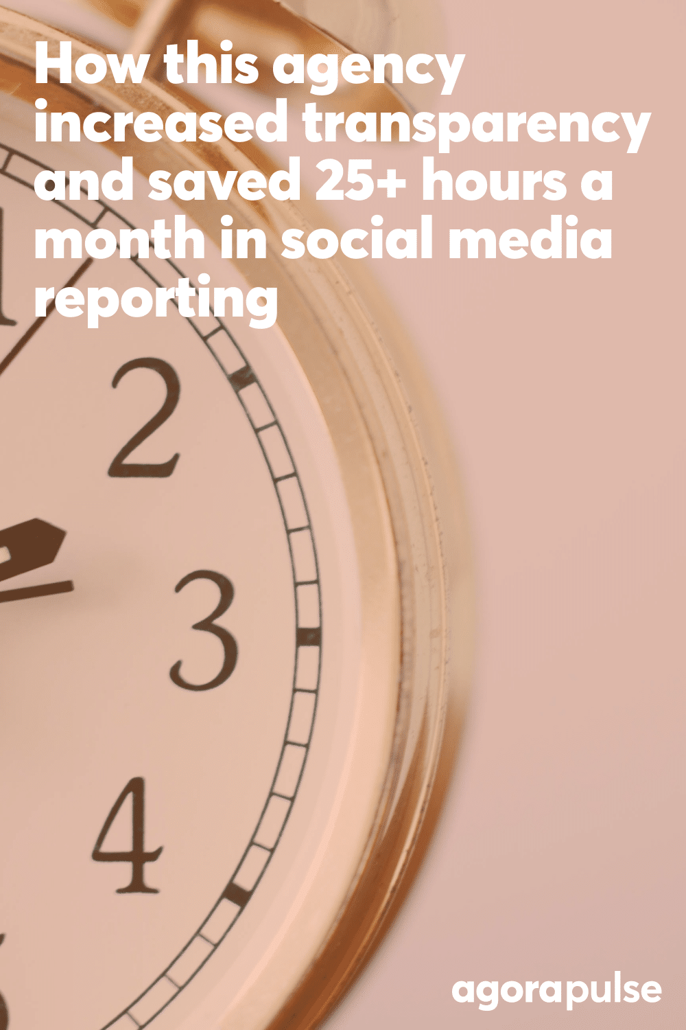 This Agency Saved 25+ Hours per Month in Social Media Reporting by Using Agorapulse