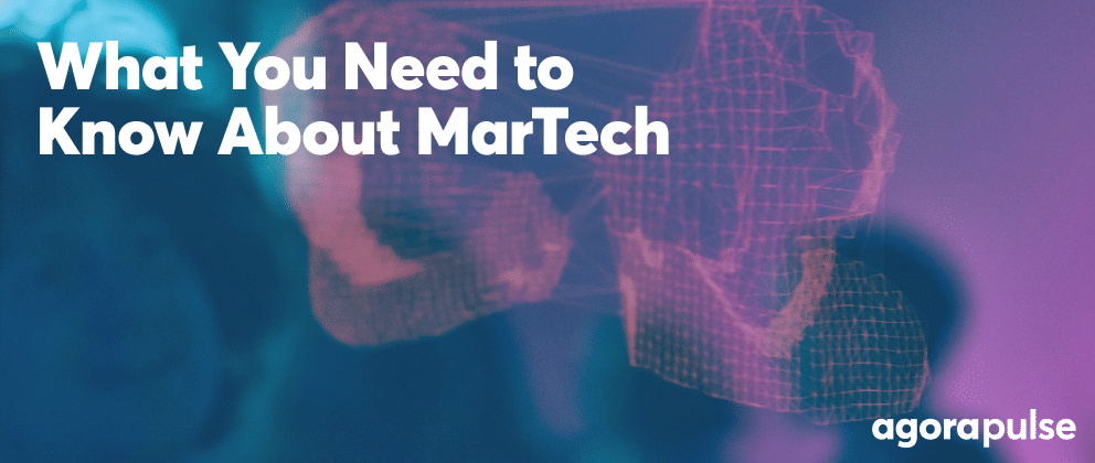What You Need to Know About MarTech