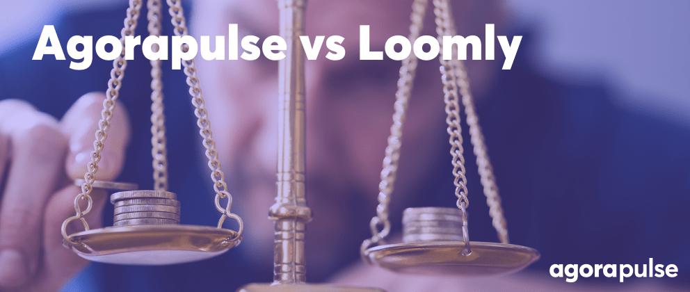 agorapulse versus loomly