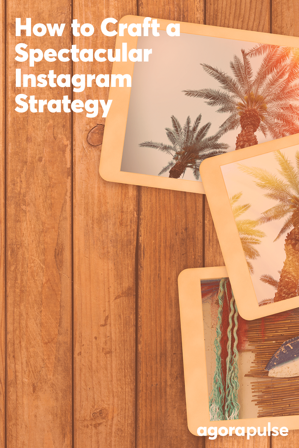 How to Create a Spectacular Instagram Marketing Strategy