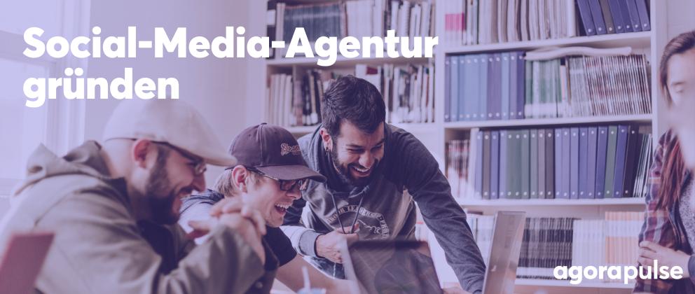Social-Media-Agentur gründen