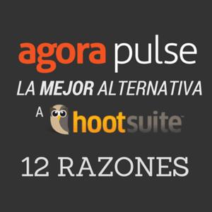 12 razones por las que Agorapulse es la mejor alternativa a Hootsuite para administrar páginas de Facebook