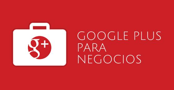 10 razones por las que tu negocio debe estar en Google Plus - Agorapulse Español