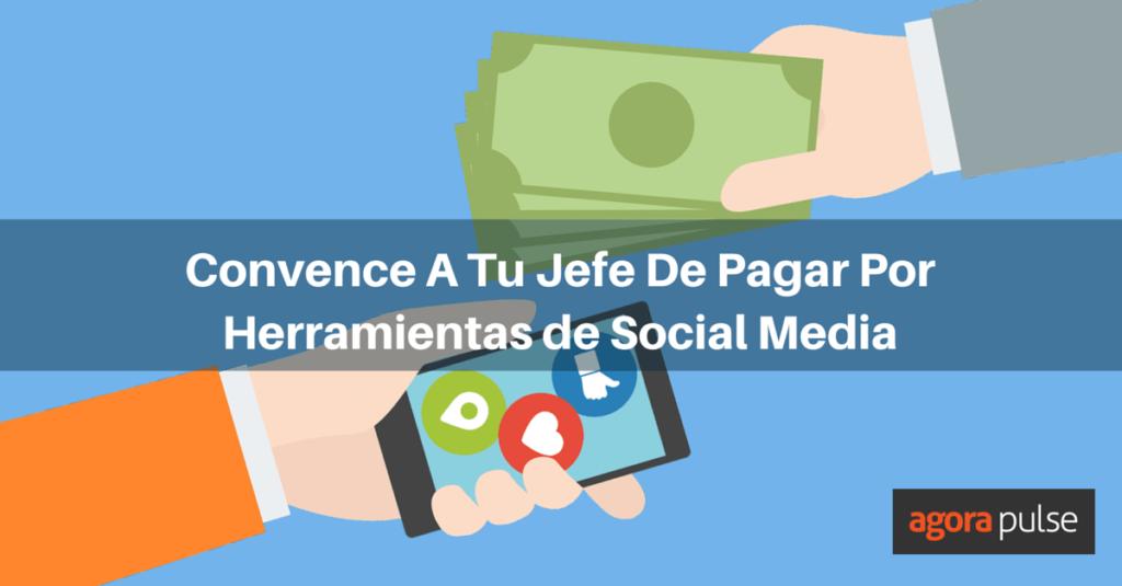 ES-convencer-jefe-pagar-herramientas-redes-sociales