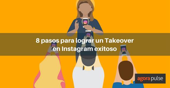 ES-8pasos-para-un-takeover-en-Instagram-exitoso