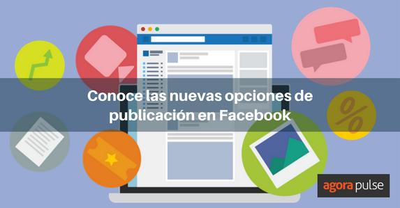 ES-Nuevas-opciones-de-publicación-en-Facebook-2