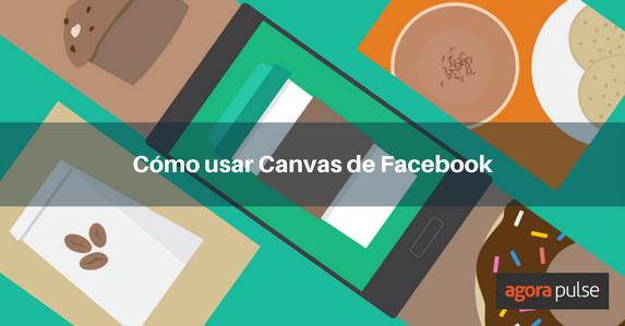 ES-Cómo-usar-canvas-de-Facebook
