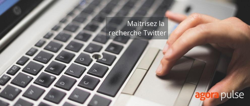recherche avancée twitter