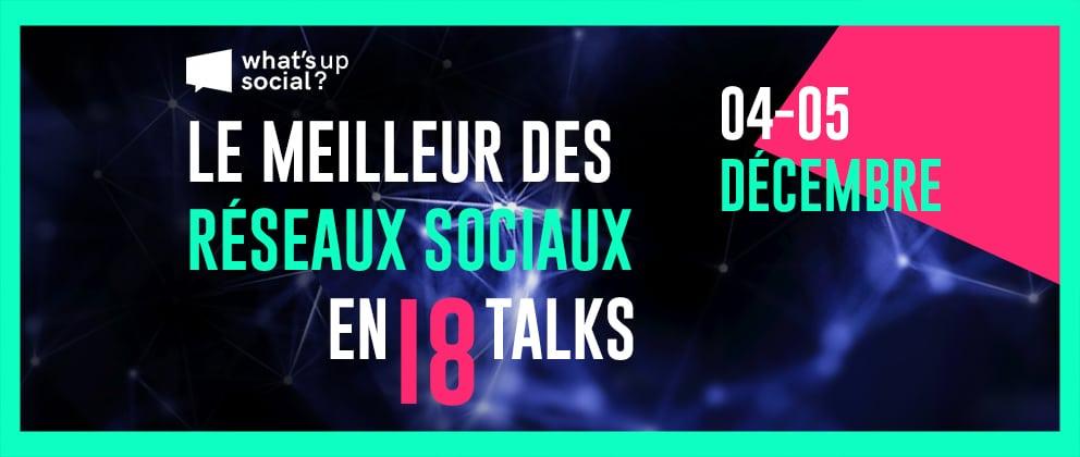 What's Up Social le meilleur des réseaux sociaux talks