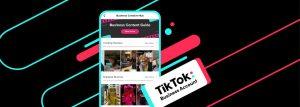 Nouvelle plateforme TikTok Business Account pour les entreprises