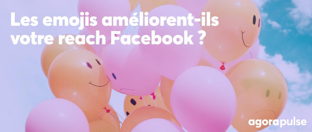les emojis améliorent-ils le reach sur Facebook ?