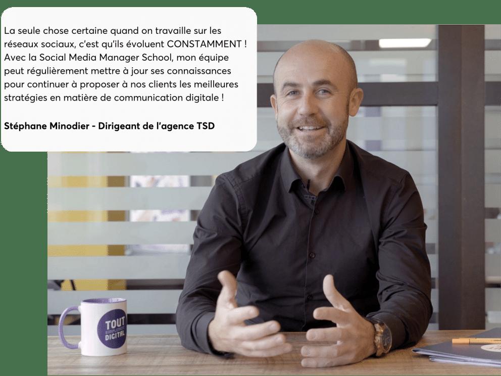 témoignage sur la Social Media Manager School de Stéphane Minodier, dirigeant de l'agence Tout Simplement Digital