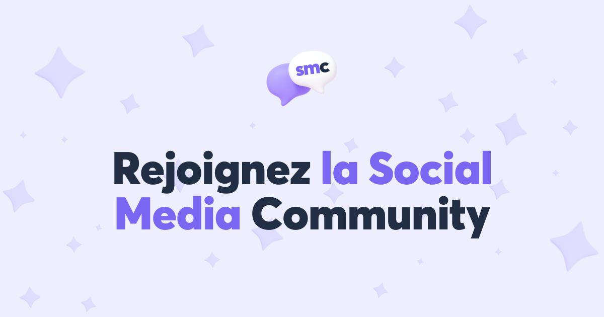Rejoignez la Social Media Community sur Discord, la première communauté social media sur Discord