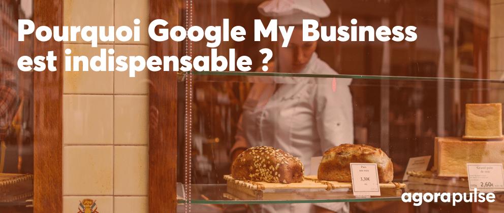 google my business est il indispensable à votre entreprise ?