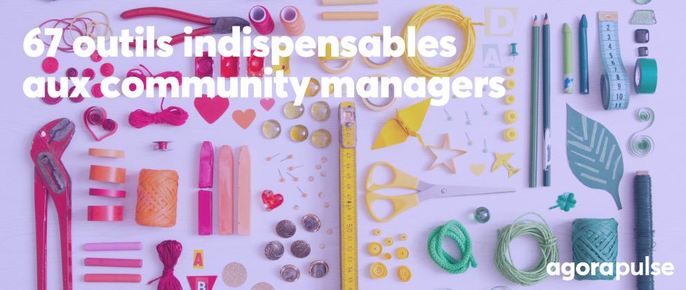 Liste de 67 outils indispensables aux community managers pour gérer les réseaux sociaux