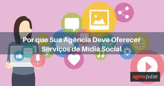 agencia-deve-oferecer-servicos-midia-social