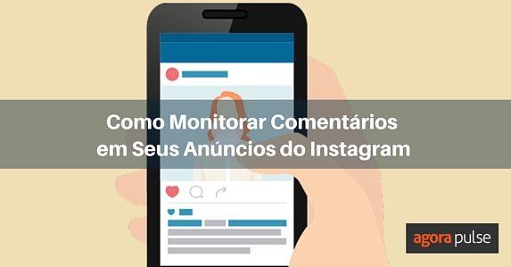 como-monitorar-anuncios-do-instagram-e-porque-e-crucial
