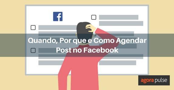 quando-por-que-e-como-agendar-post-no-facebook