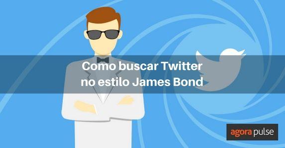 como-buscar-twitter-no-estilo-james-bond