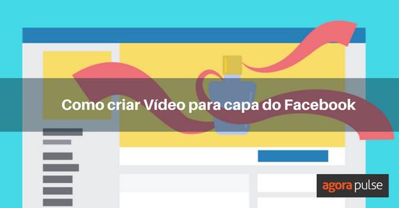 como-criar-video-para-capa-do-facebook