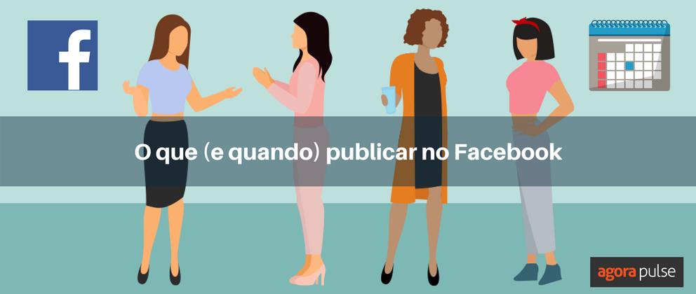 o-que-e-quando-publicar-no-facebook
