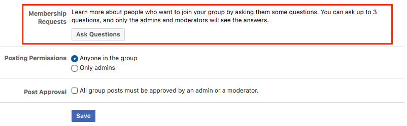 Keep my Facebook group alive: Set up questions that people will need to answer before you add them as members