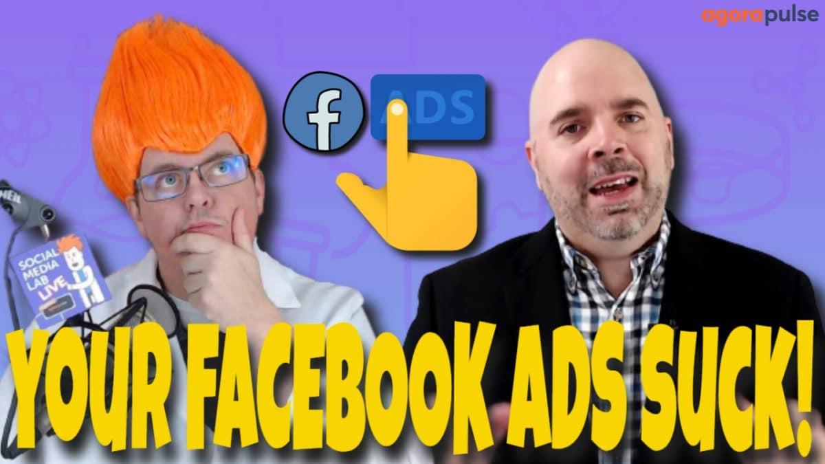 Your Facebook Ads Suck